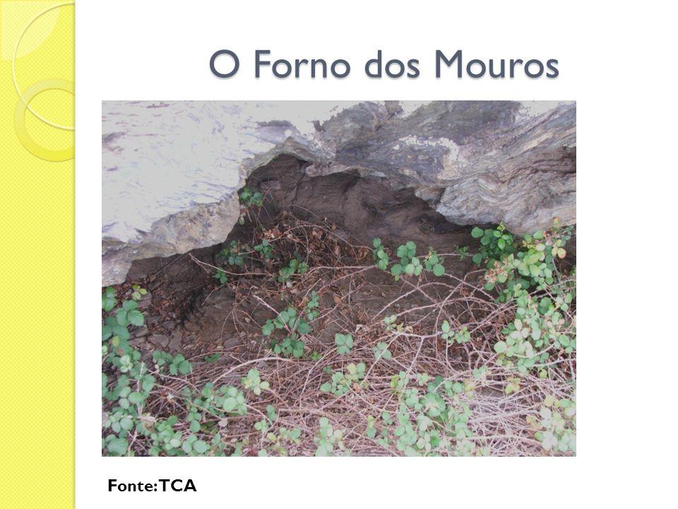O Forno dos Mouros Fonte: TCA