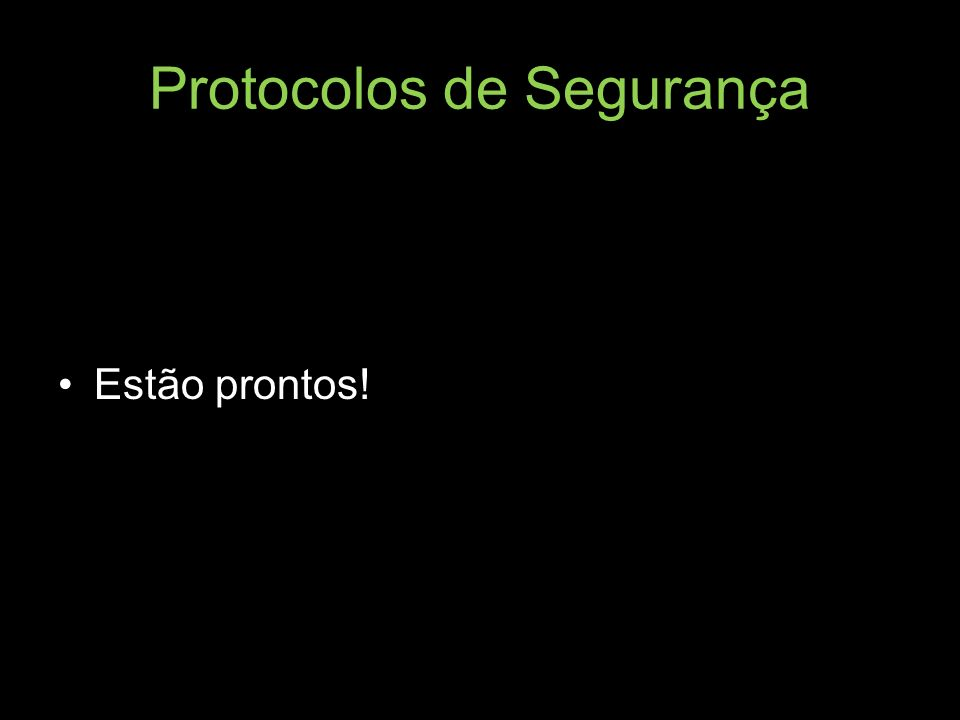 Protocolos de Segurança Estão prontos!