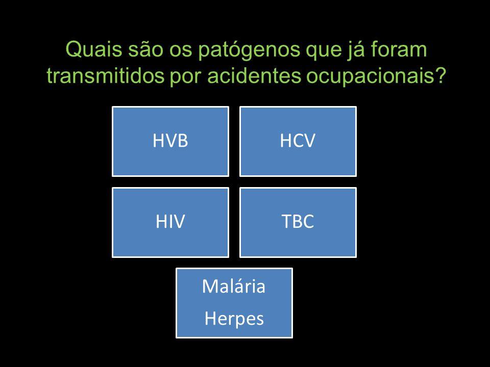 Quais são os patógenos que já foram transmitidos por acidentes ocupacionais? HVBHCV HIVTBC Malária Herpes