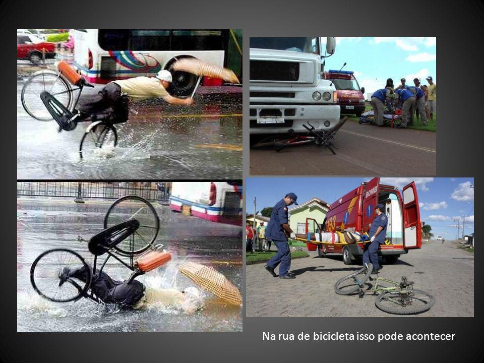 Na rua de bicicleta isso pode acontecer