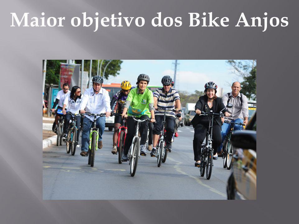 Maior objetivo dos Bike Anjos