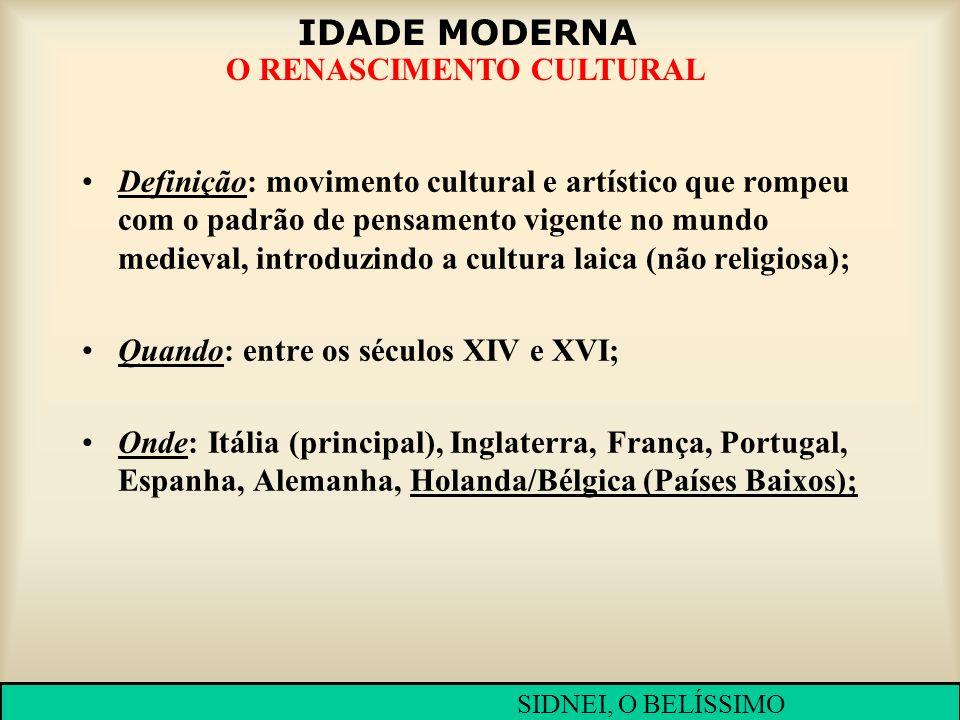IDADE MODERNA O RENASCIMENTO CULTURAL Definição: movimento cultural e artístico que rompeu com o padrão de pensamento vigente no mundo medieval, intro