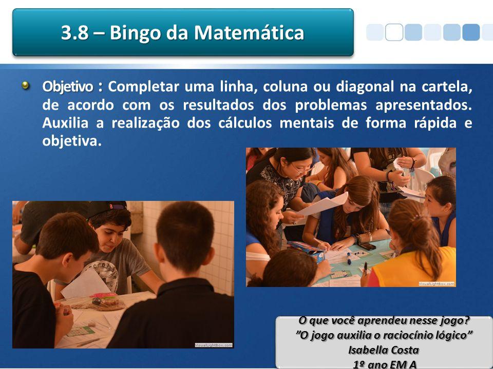 Objetivo : Objetivo : Completar uma linha, coluna ou diagonal na cartela, de acordo com os resultados dos problemas apresentados.