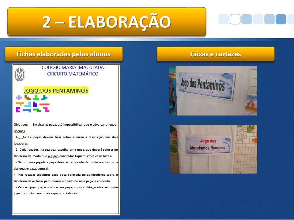 Fichas elaboradas pelos alunos Faixas e cartazes