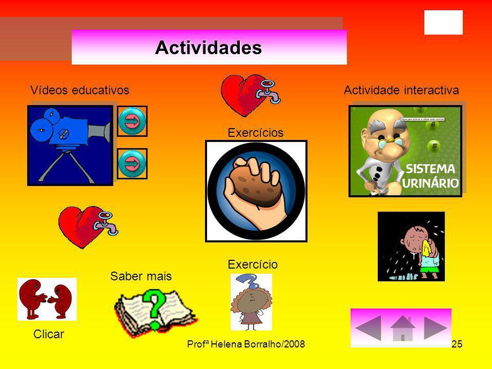 Profª Helena Borralho/200825 Actividades Vídeos educativos Exercícios Actividade interactiva Saber mais Exercício Clicar