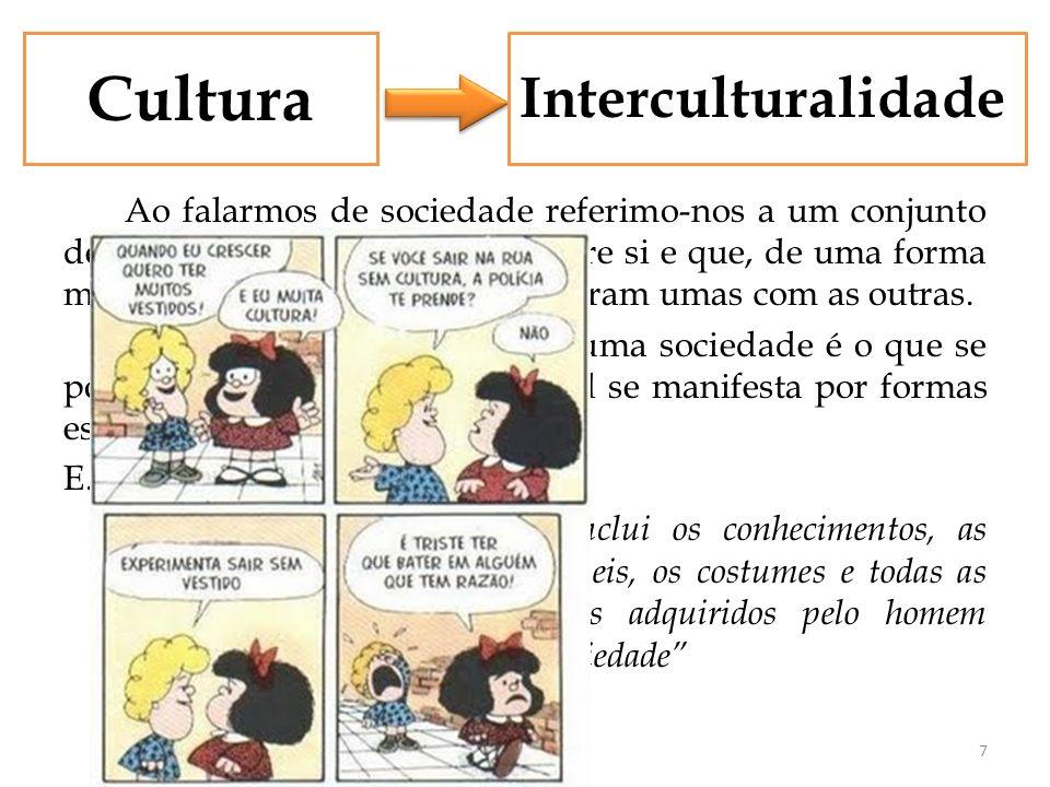 Cultura Ao falarmos de sociedade referimo-nos a um conjunto de pessoas que se relacionam entre si e que, de uma forma mais ou menos organizada, cooper