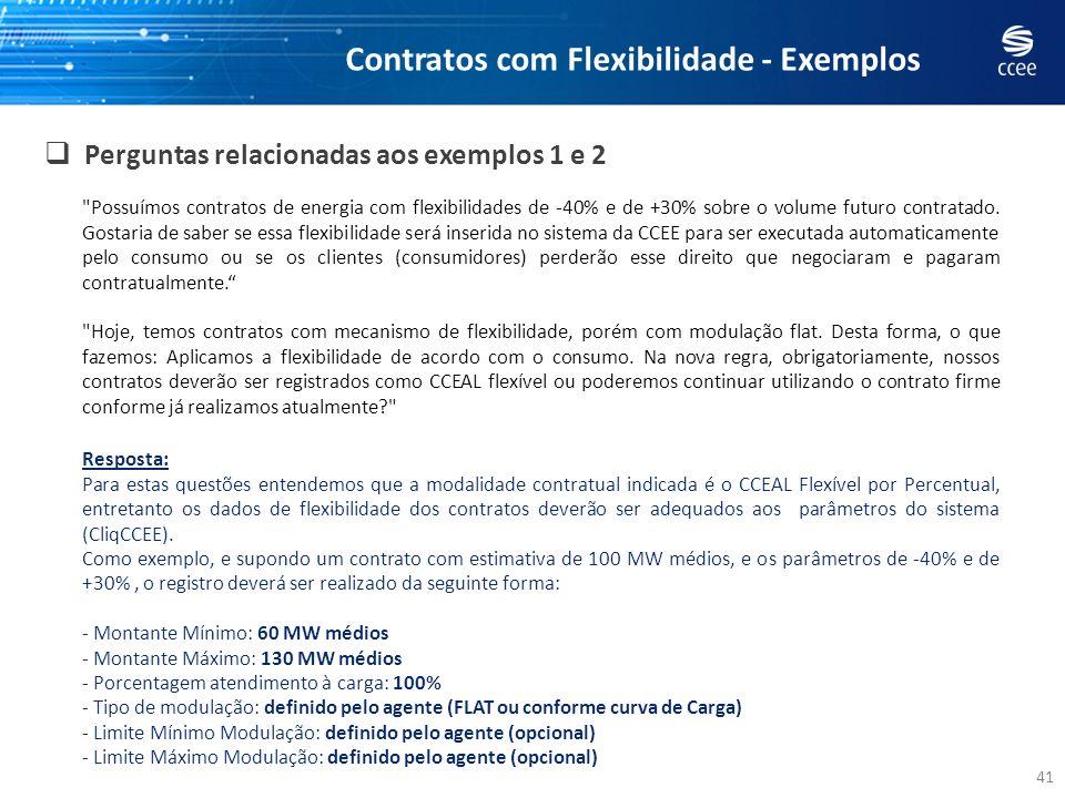 41 Perguntas relacionadas aos exemplos 1 e 2 Contratos com Flexibilidade - Exemplos