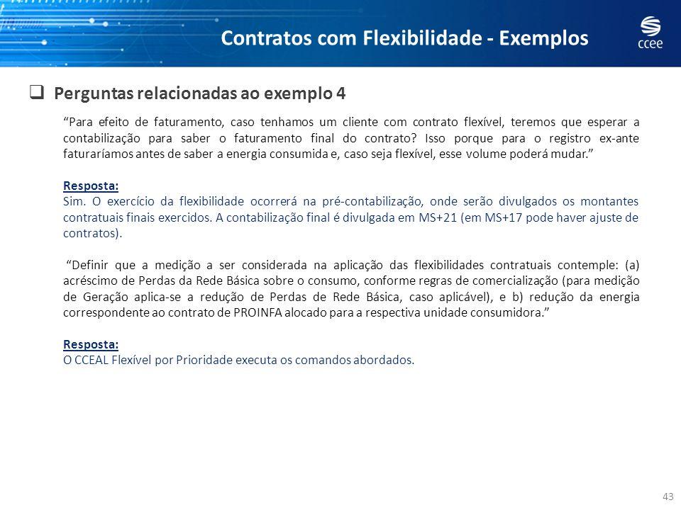 43 Perguntas relacionadas ao exemplo 4 Contratos com Flexibilidade - Exemplos Para efeito de faturamento, caso tenhamos um cliente com contrato flexív