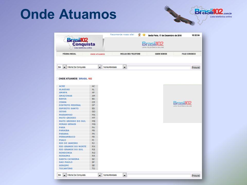 Banners Menu É exibido um banner ao lado direito da tela todas as vezes que o usuário acessar os menus: Onde atuamos, Inclua seu telefone, Quem somos,