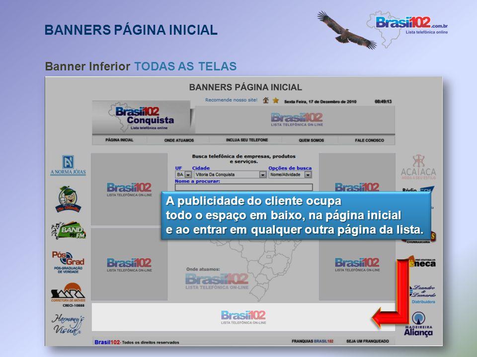 BANNERS PÁGINA INICIAL Banner Página Inicial Lateral O anúncio do cliente aparece nas laterais da página inicial, alternando com os outros anúncios de
