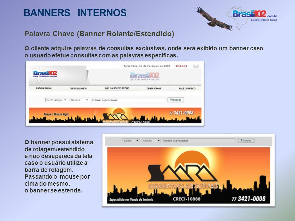 Banner Assinante BANNERS INTERNOS Sua Empresa fica inserida na página interna no tipo da atividade escolhida, em ordem alfabética.