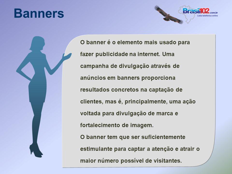 Banners O banner é o elemento mais usado para fazer publicidade na internet.