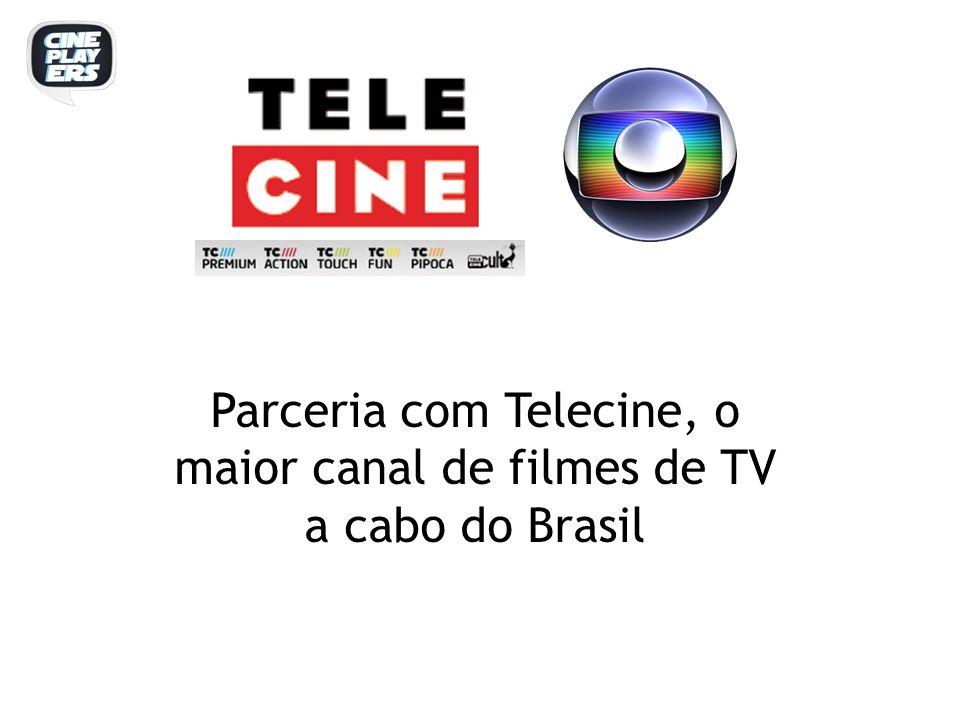 Parceria com Telecine, o maior canal de filmes de TV a cabo do Brasil
