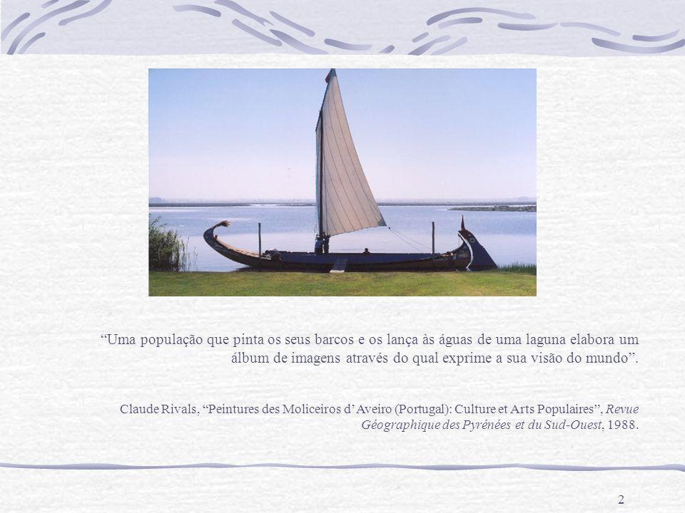 2 Uma população que pinta os seus barcos e os lança às águas de uma laguna elabora um álbum de imagens através do qual exprime a sua visão do mundo. C