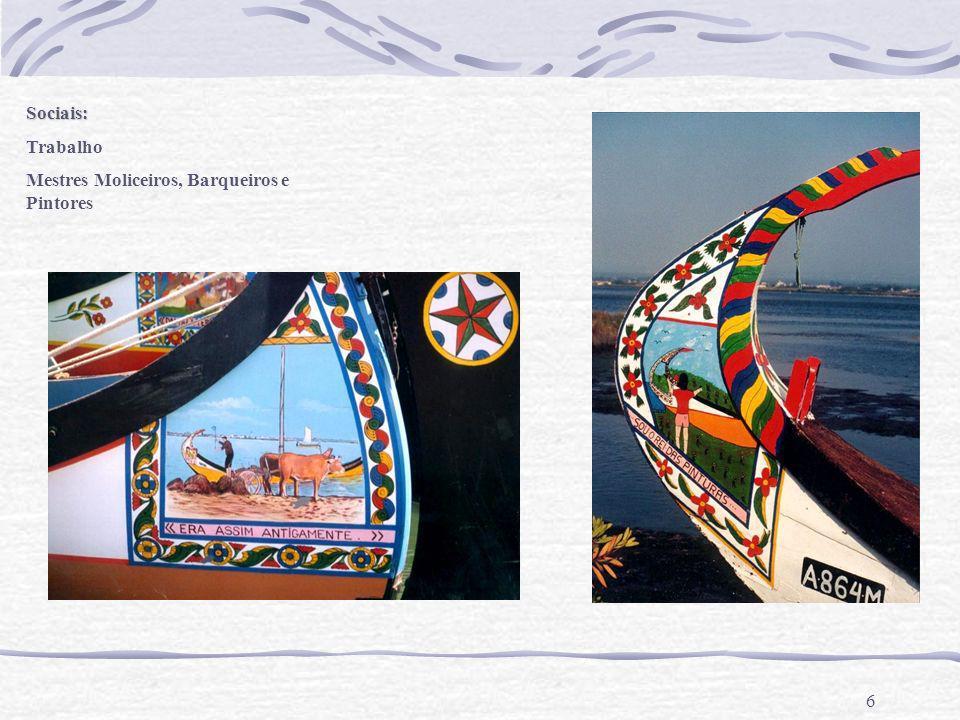 6 Sociais: Trabalho Mestres Moliceiros, Barqueiros e Pintores