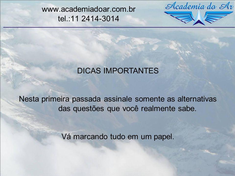 www.academiadoar.com.br tel.:11 2414-3014 DICAS IMPORTANTES Nesta primeira passada assinale somente as alternativas das questões que você realmente sa