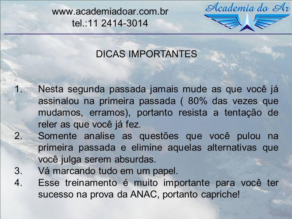 www.academiadoar.com.br tel.:11 2414-3014 DICAS IMPORTANTES 1.Nesta segunda passada jamais mude as que você já assinalou na primeira passada ( 80% das
