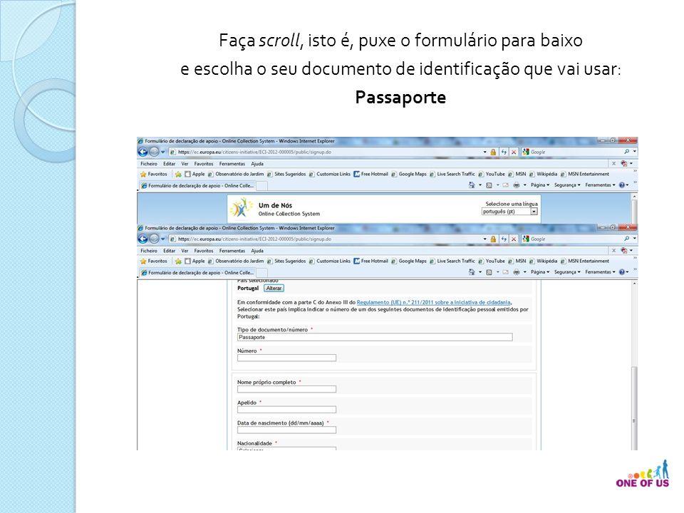 Faça scroll, isto é, puxe o formulário para baixo e escolha o seu documento de identificação que vai usar: Passaporte