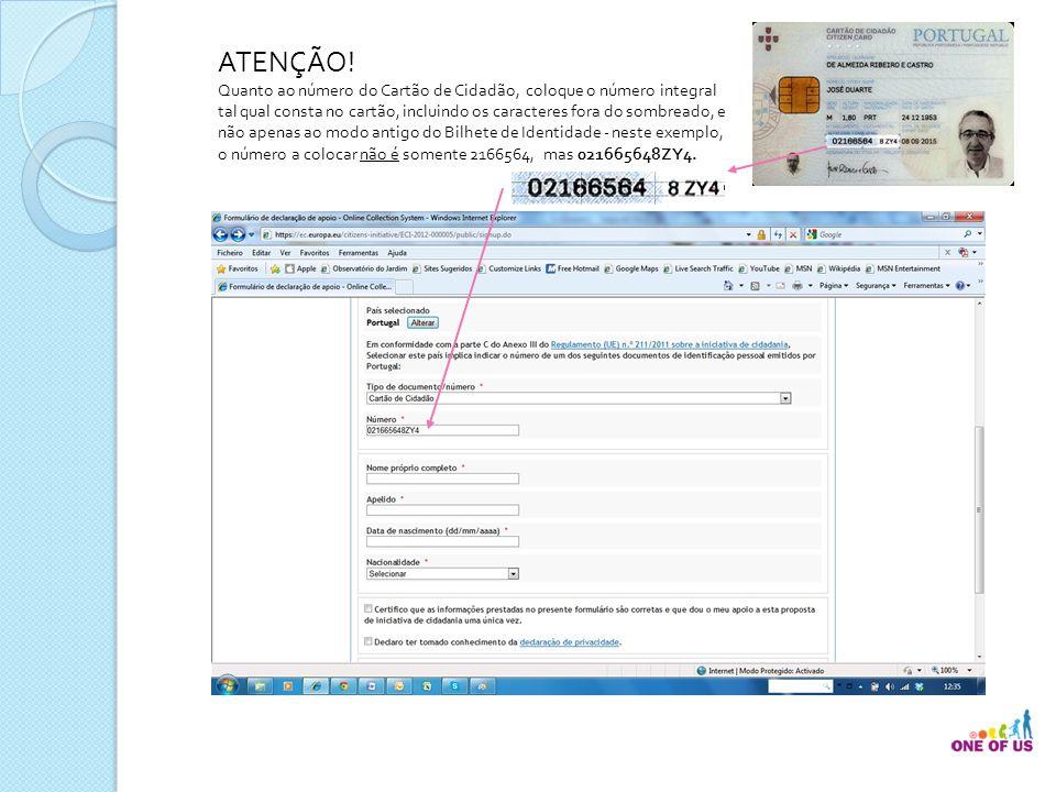 ATENÇÃO! Quanto ao número do Cartão de Cidadão, coloque o número integral tal qual consta no cartão, incluindo os caracteres fora do sombreado, e não