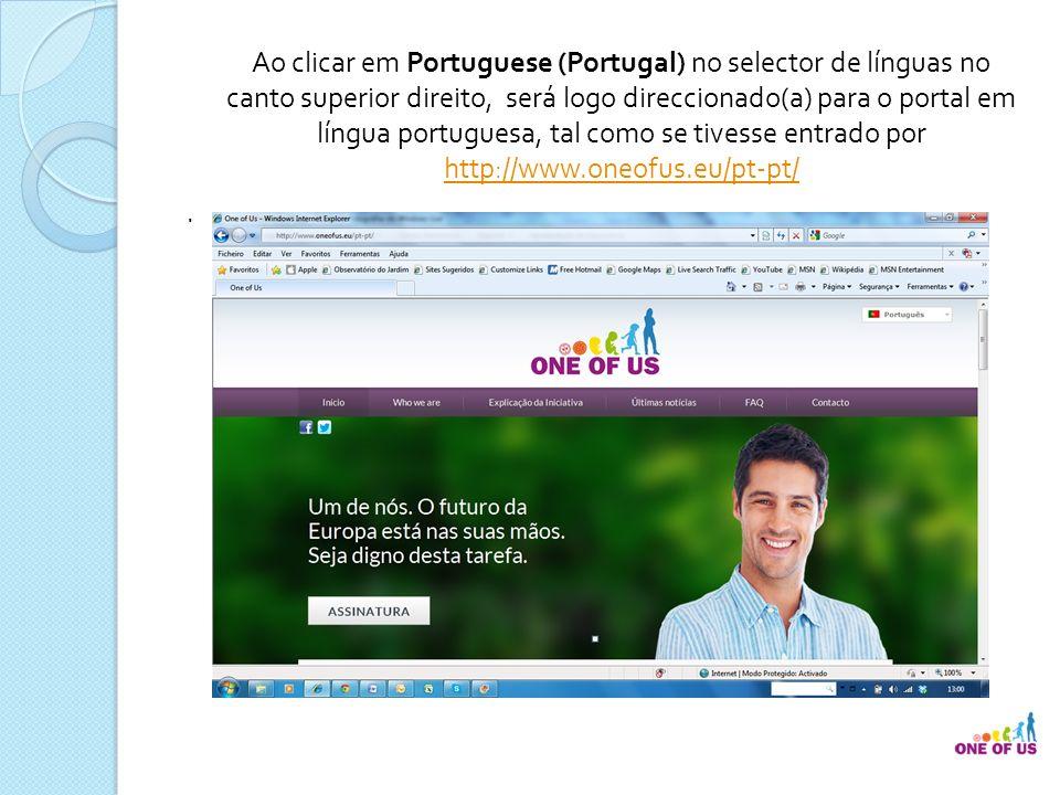 Ao clicar em Portuguese (Portugal) no selector de línguas no canto superior direito, será logo direccionado(a) para o portal em língua portuguesa, tal