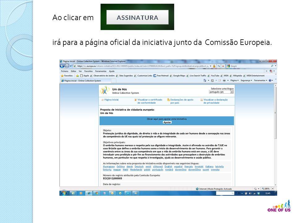 Ao clicar em irá para a página oficial da iniciativa junto da Comissão Europeia.