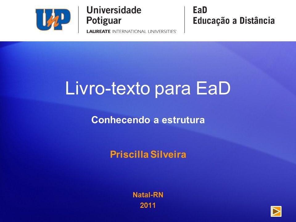 Livro-texto para EaD Conhecendo a estrutura Priscilla Silveira Natal-RN 2011