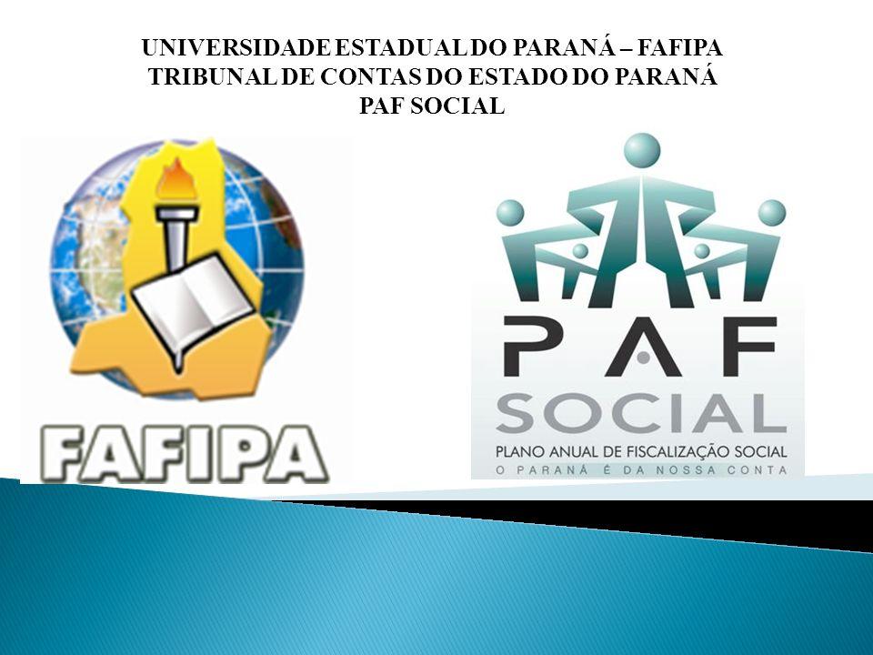 UNIVERSIDADE ESTADUAL DO PARANÁ – FAFIPA TRIBUNAL DE CONTAS DO ESTADO DO PARANÁ PAF SOCIAL