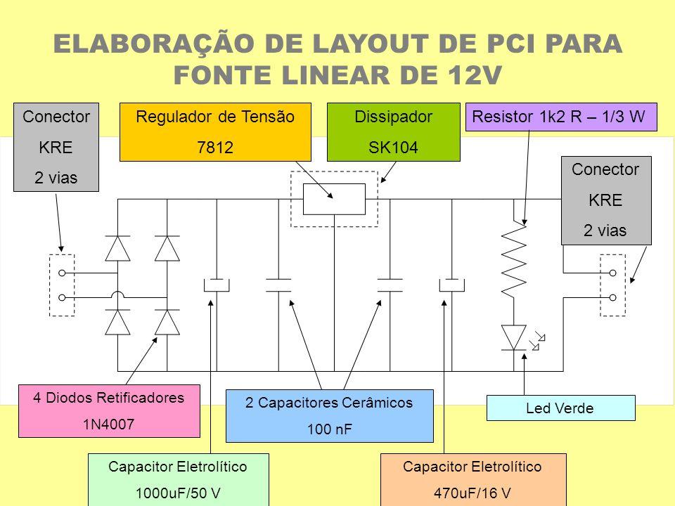 2 Capacitores Cerâmicos 100 nF Capacitor Eletrolítico 1000uF/50 V Capacitor Eletrolítico 470uF/16 V Led Verde 4 Diodos Retificadores 1N4007 Regulador