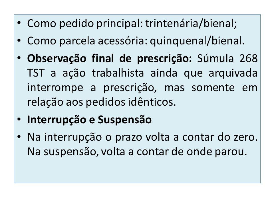 Como pedido principal: trintenária/bienal; Como parcela acessória: quinquenal/bienal.