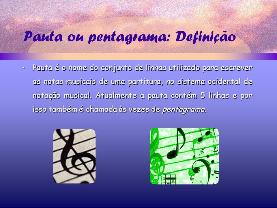 Pauta ou pentagrama: Definição Pauta é o nome do conjunto de linhas utilizado para escrever as notas musicais de uma partitura, no sistema ocidental de notação musical.