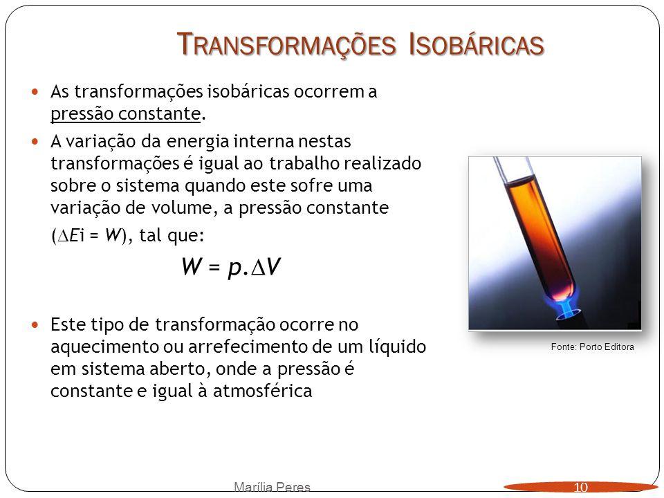 T RANSFORMAÇÕES I SOBÁRICAS As transformações isobáricas ocorrem a pressão constante. A variação da energia interna nestas transformações é igual ao t