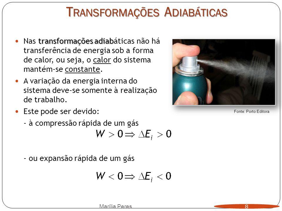 T RANSFORMAÇÕES A DIABÁTICAS transformações adiab Nas transformações adiabáticas não há transferência de energia sob a forma de calor, ou seja, o calo