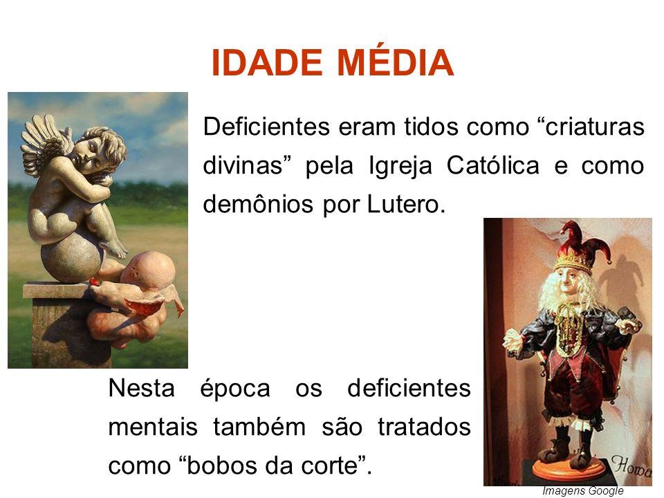 Deficientes eram tidos como criaturas divinas pela Igreja Católica e como demônios por Lutero. Nesta época os deficientes mentais também são tratados