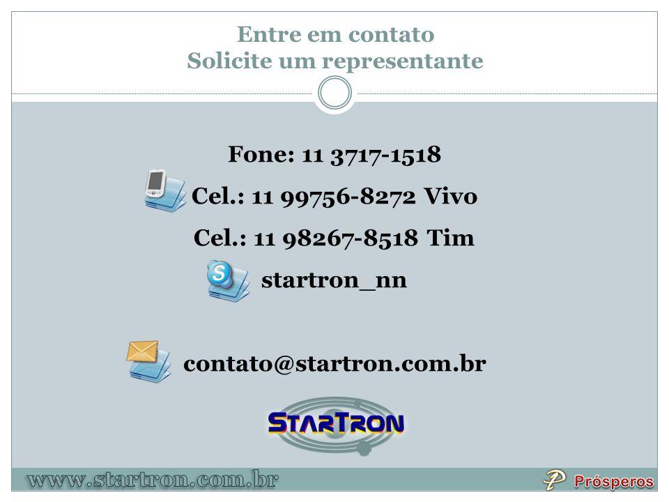 Entre em contato Solicite um representante Fone: 11 3717-1518 Cel.: 11 99756-8272 Vivo Cel.: 11 98267-8518 Tim startron_nn contato@startron.com.br