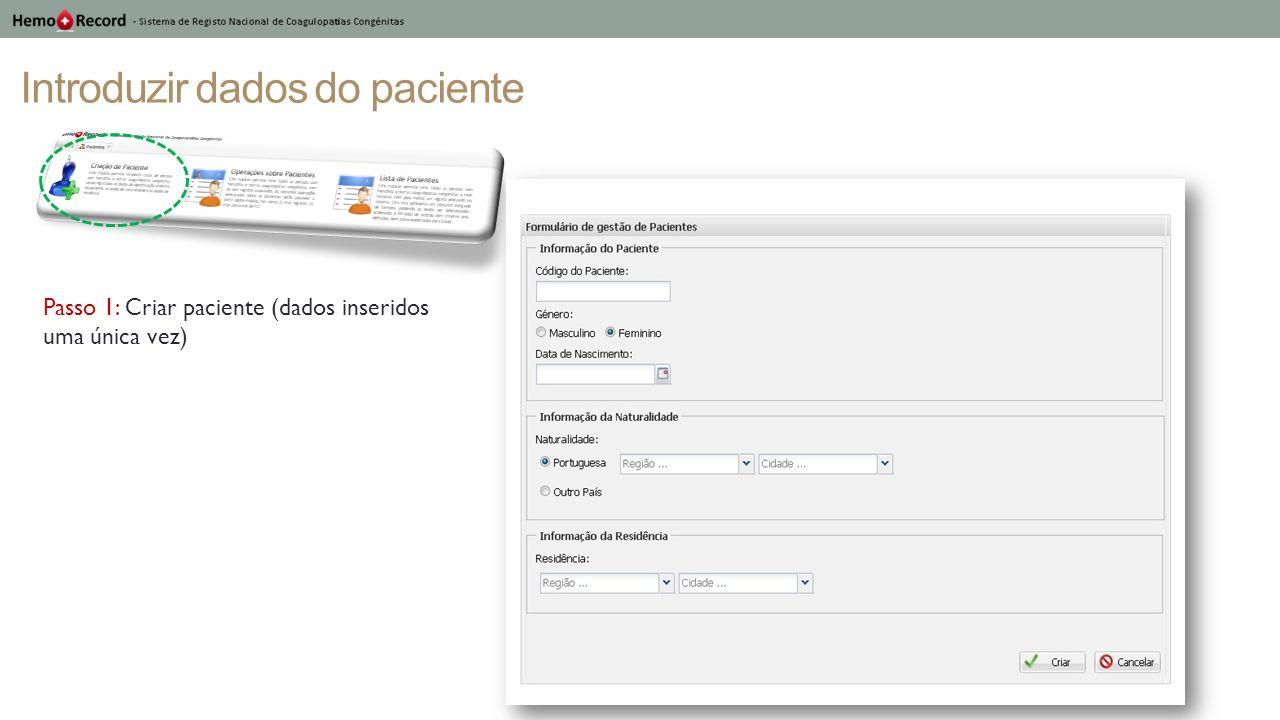 Introduzir dados do paciente Passo 1: Criar paciente (dados inseridos uma única vez)