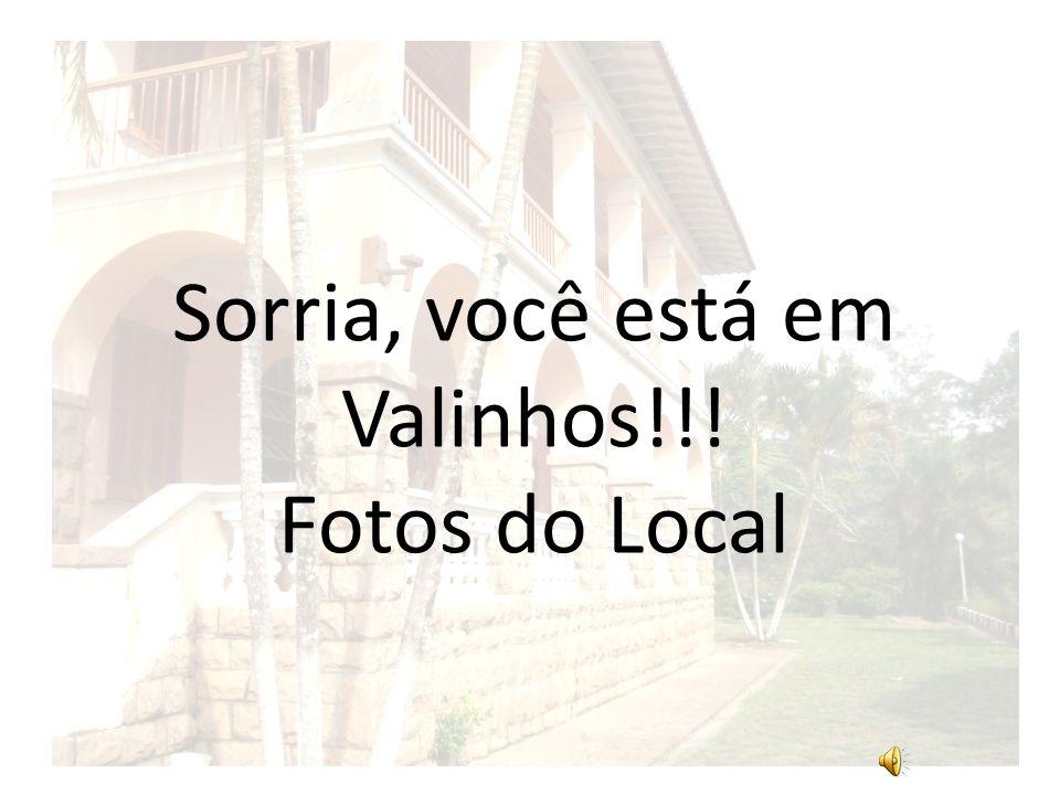 Sorria, você está em Valinhos!!! Fotos do Local