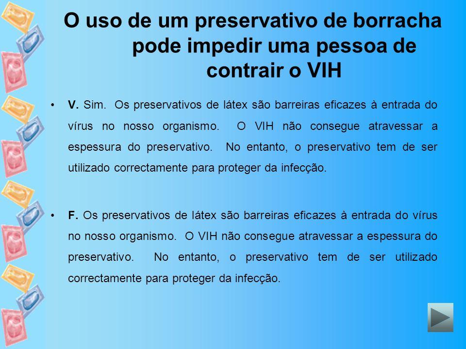 O uso de um preservativo de borracha pode impedir uma pessoa de contrair o VIH V. Sim. Os preservativos de látex são barreiras eficazes à entrada do v