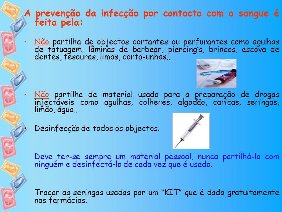 A prevenção da infecção por contacto com o sangue é feita pela: Não partilha de objectos cortantes ou perfurantes como agulhas de tatuagem, lâminas de