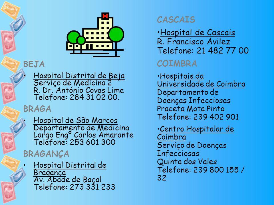 BEJA Hospital Distrital de Beja Serviço de Medicina 2 R. Dr. António Covas Lima Telefone: 284 31 02 00. BRAGA Hospital de São Marcos Departamento de M