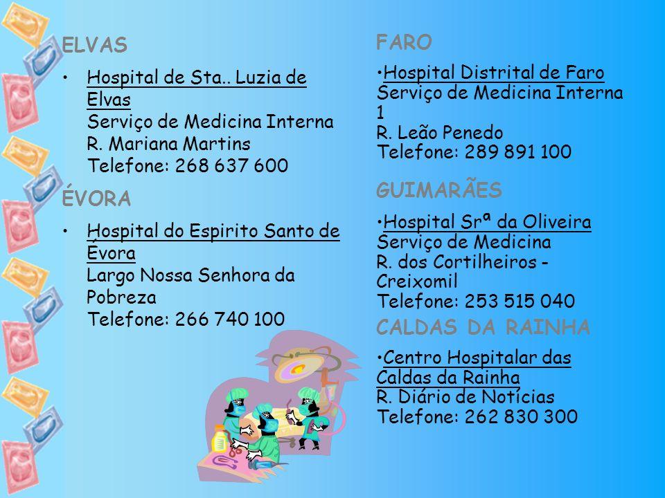 ELVAS Hospital de Sta.. Luzia de Elvas Serviço de Medicina Interna R. Mariana Martins Telefone: 268 637 600 ÉVORA Hospital do Espirito Santo de Évora