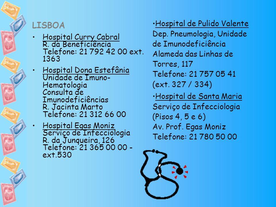 LISBOA Hospital Curry Cabral R. da Beneficiência Telefone: 21 792 42 00 ext. 1363 Hospital Dona Estefânia Unidade de Imuno- Hematologia Consulta de Im