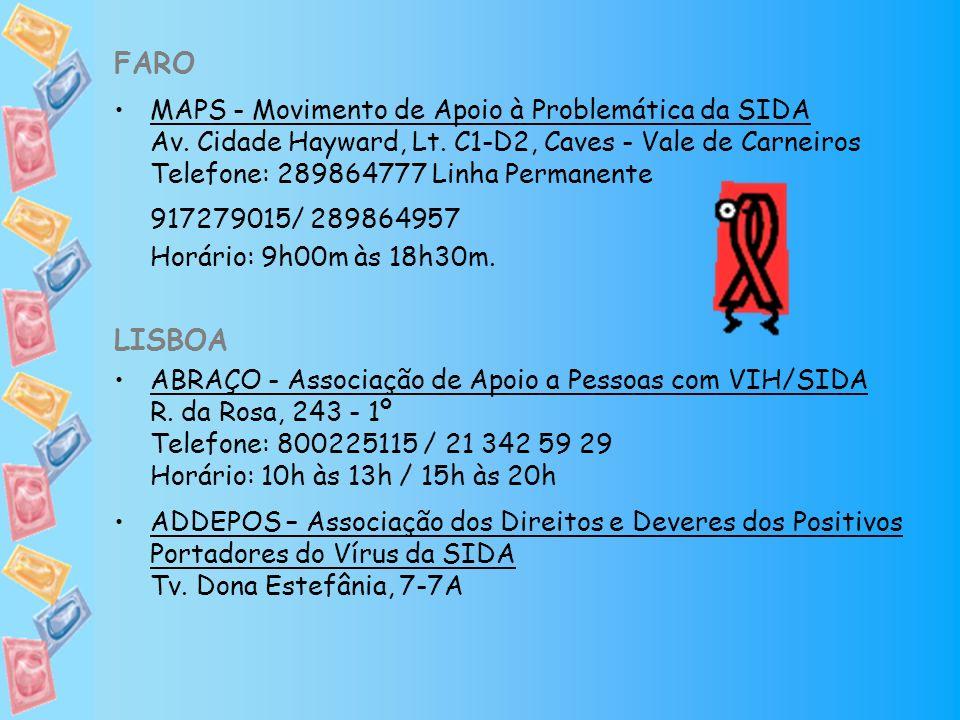 FARO MAPS - Movimento de Apoio à Problemática da SIDA Av. Cidade Hayward, Lt. C1-D2, Caves - Vale de Carneiros Telefone: 289864777 Linha Permanente 91