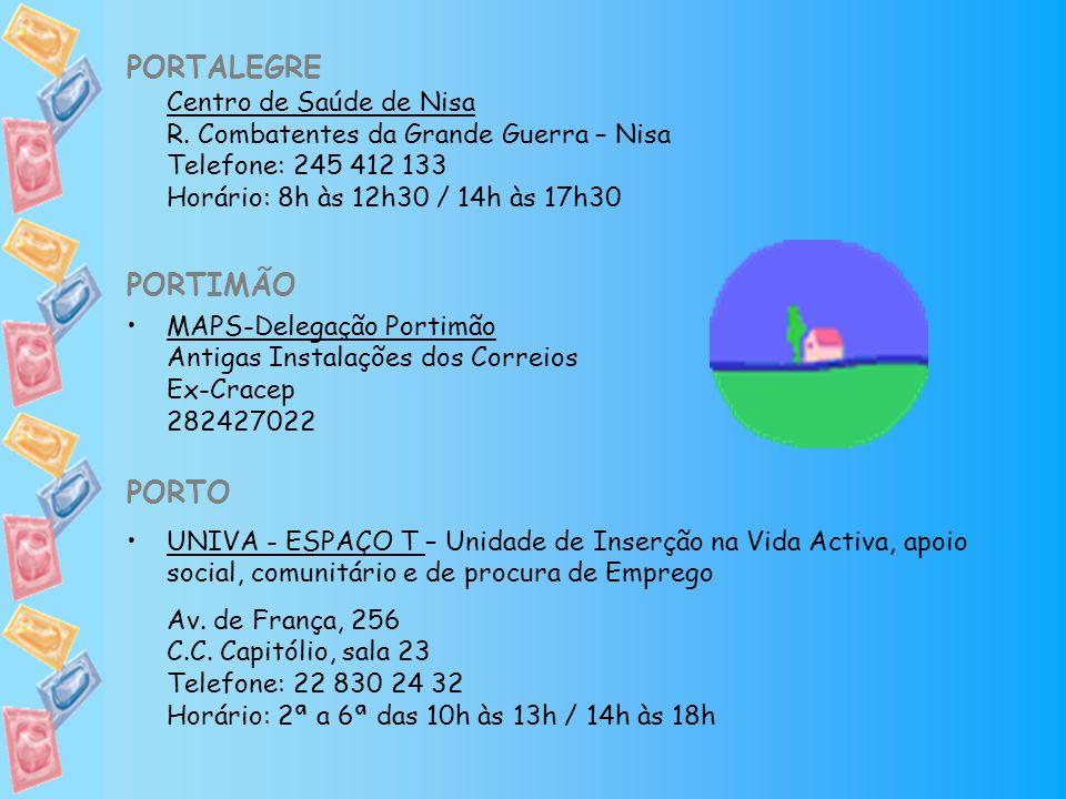 PORTALEGRE Centro de Saúde de Nisa R. Combatentes da Grande Guerra – Nisa Telefone: 245 412 133 Horário: 8h às 12h30 / 14h às 17h30 PORTIMÃO MAPS-Dele
