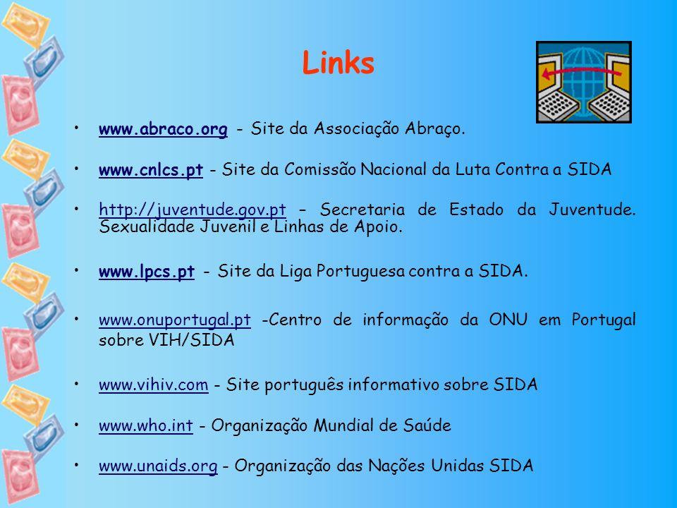 Links www.abraco.org - Site da Associação Abraço.www.abraco.org www.cnlcs.pt - Site da Comissão Nacional da Luta Contra a SIDAwww.cnlcs.pt http://juve