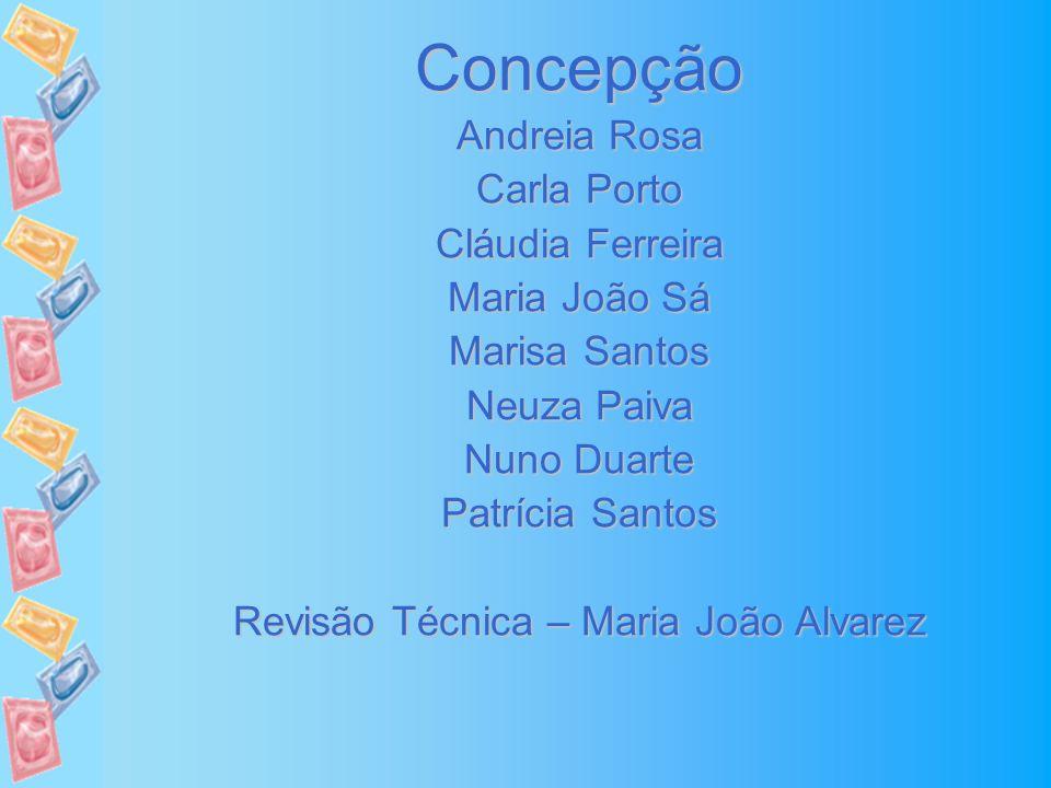 Concepção Andreia Rosa Carla Porto Cláudia Ferreira Maria João Sá Marisa Santos Neuza Paiva Nuno Duarte Patrícia Santos Revisão Técnica – Maria João A