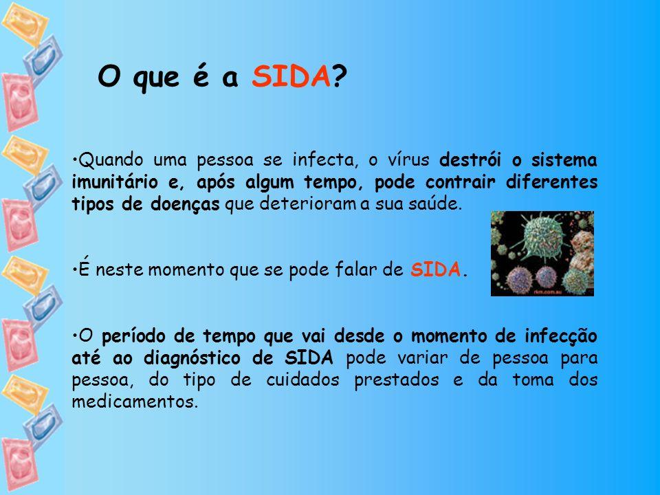 Quando uma pessoa se infecta, o vírus destrói o sistema imunitário e, após algum tempo, pode contrair diferentes tipos de doenças que deterioram a sua