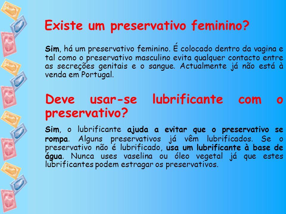 Existe um preservativo feminino? Sim, há um preservativo feminino. É colocado dentro da vagina e tal como o preservativo masculino evita qualquer cont