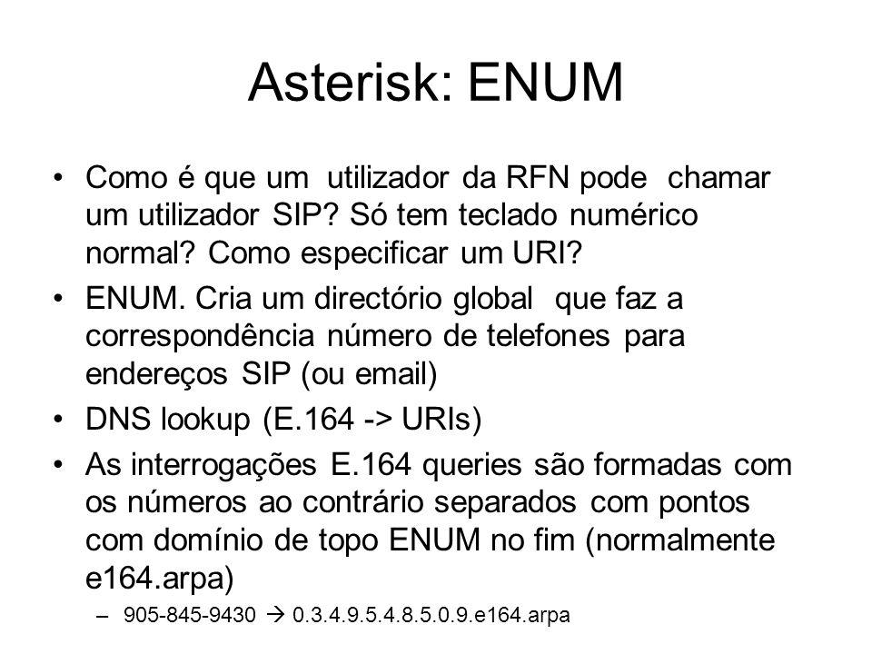 Asterisk: ENUM Como é que um utilizador da RFN pode chamar um utilizador SIP? Só tem teclado numérico normal? Como especificar um URI? ENUM. Cria um d