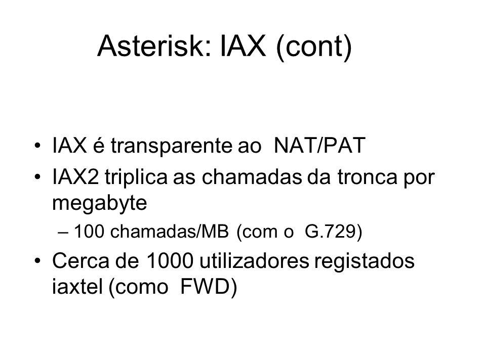 Asterisk: IAX (cont) IAX é transparente ao NAT/PAT IAX2 triplica as chamadas da tronca por megabyte –100 chamadas/MB (com o G.729) Cerca de 1000 utili