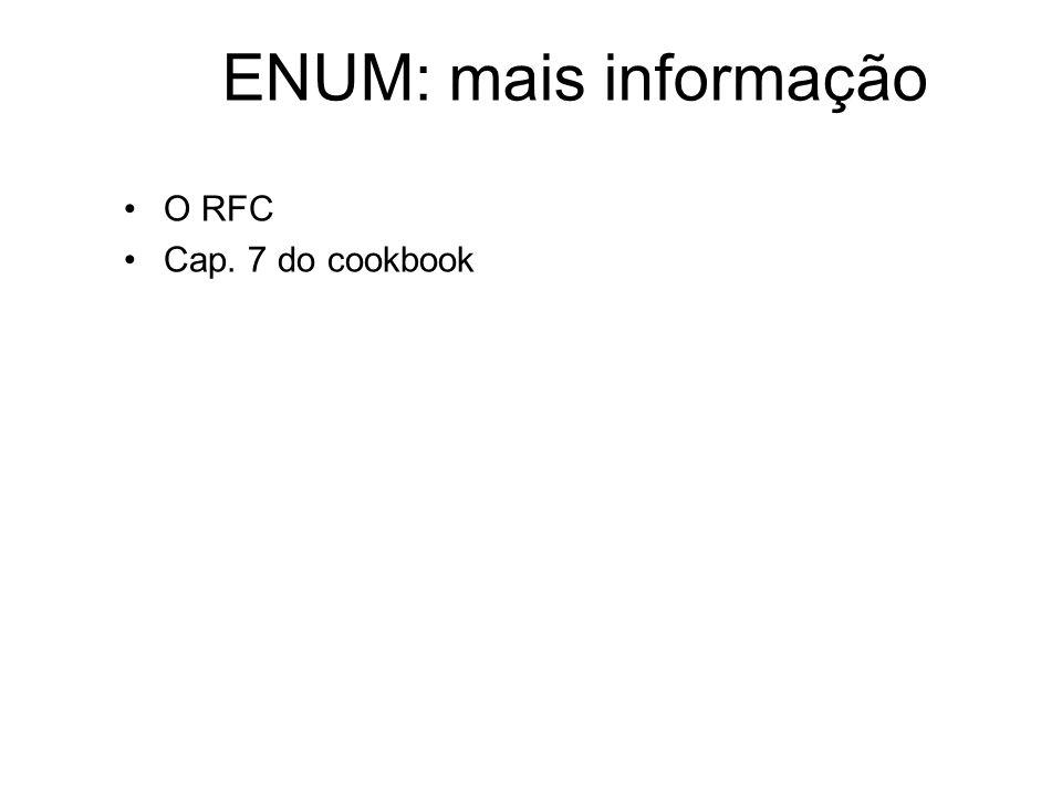ENUM: mais informação O RFC Cap. 7 do cookbook